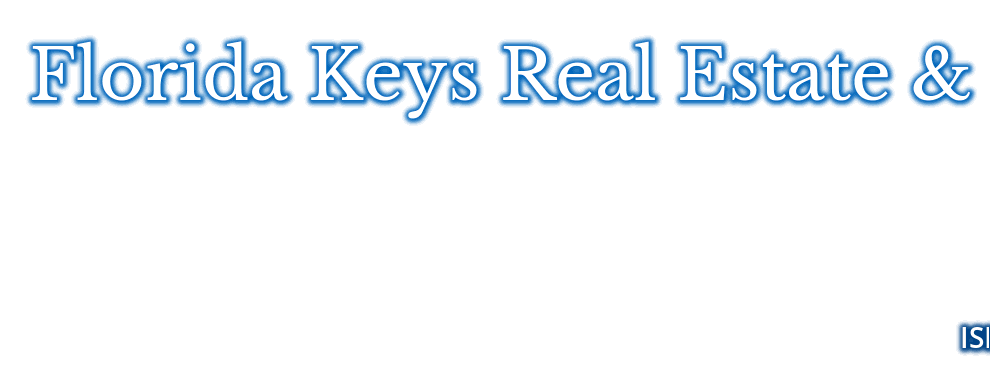 Florida Keys Real Estate & Rentals, ISLAND BREEZE REALTY, CALL: 305-743-8328